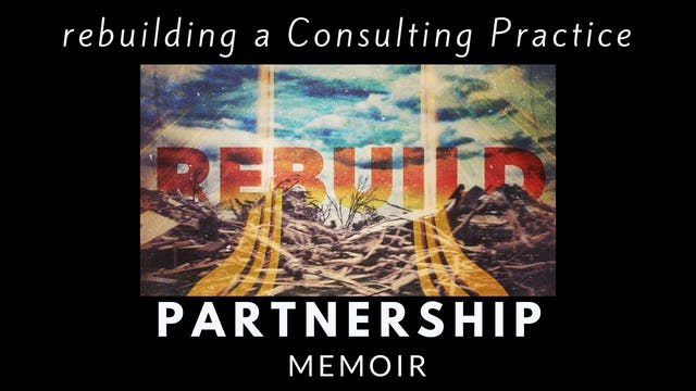 Rebuilding a Consulting Practice