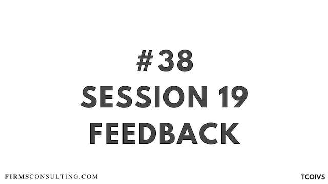 38 TCOIV Sizan. Session 19 Feedback