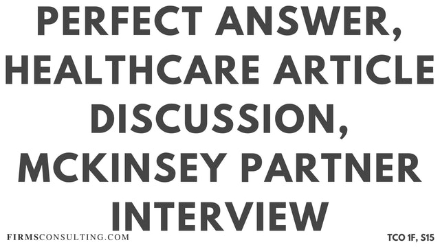 S15 Perfect Audio Answer, Felix Session 15, Healthcare Article Discussion, McKinsey Partner Interview