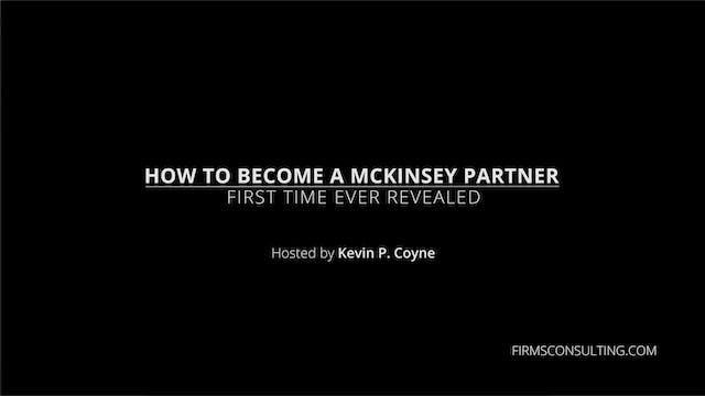 How to become a McKinsey Partner, First Time Revealed, with Kevin P. Coyne