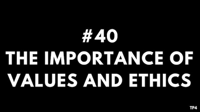 40 BAR4 TP4 The importance of values and ethics. Should you be in management consulting