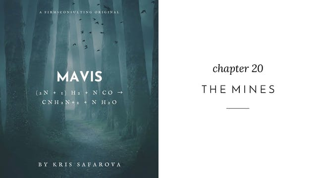 023 Mavis Chapter 20 The Mines