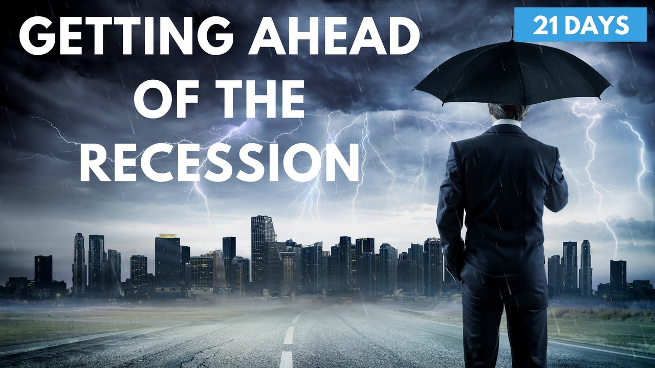 Getting Ahead Of The Recession