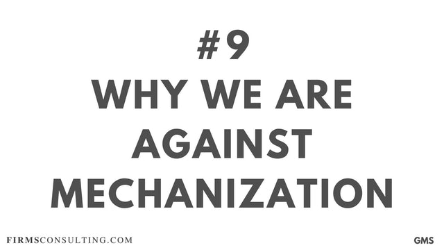 9 GMS P1 Why we are against mechanization
