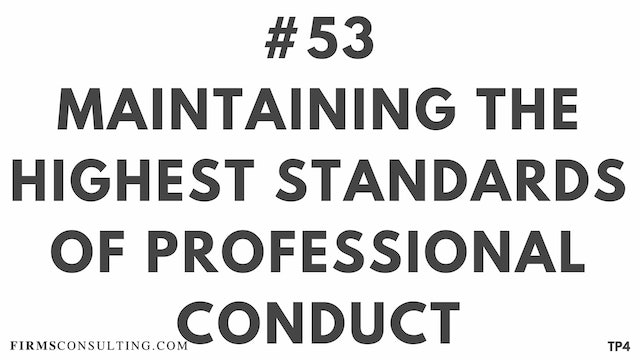 53 BAR17 TP4 Maintaining the highest standards of professional conduct