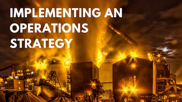 Implementing an Operations Strategy