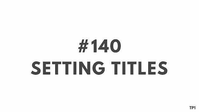 140 112.12 TP1 Setting titles