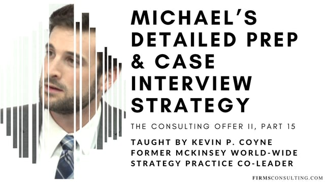 The Consulting Offer 2: 15 Michael's Preparation & Case Interview Strategy