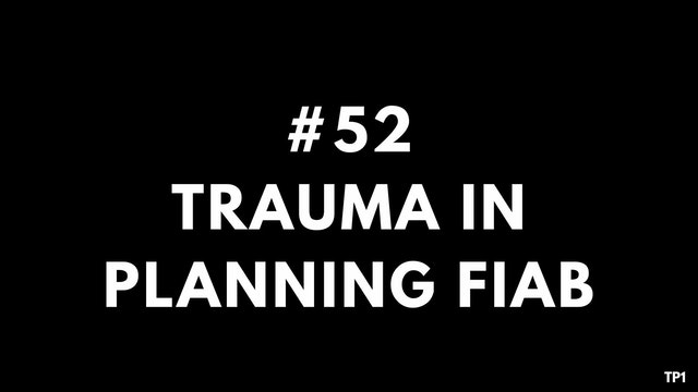 52 TP1 Trauma in planning FIAB