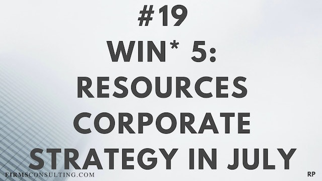 19 RP 15.5 Win 5 - Resources - Corporate Strategy in July
