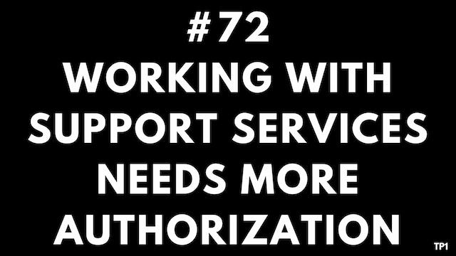 72 TP1 Working with support services needs more authorization