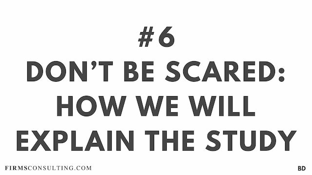 6 BD Don't be scared. How we will explain the study
