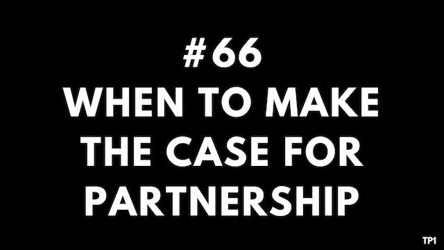 66 TP1 When to make the case for partnership