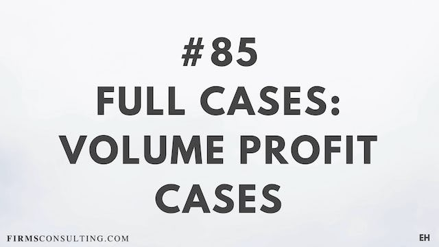 85 15 3 2 EH Full cases. Volume Profit Cases