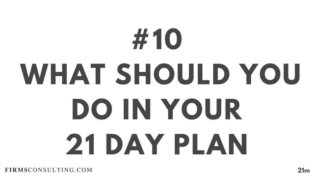 10 21D ME What should you do in your 21 day plan