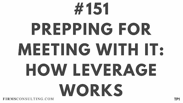 151 113.7 TP1 Preparing for meeting with IT. How leverage works