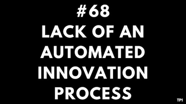 68 TP1 Lack of an automated innovatio...