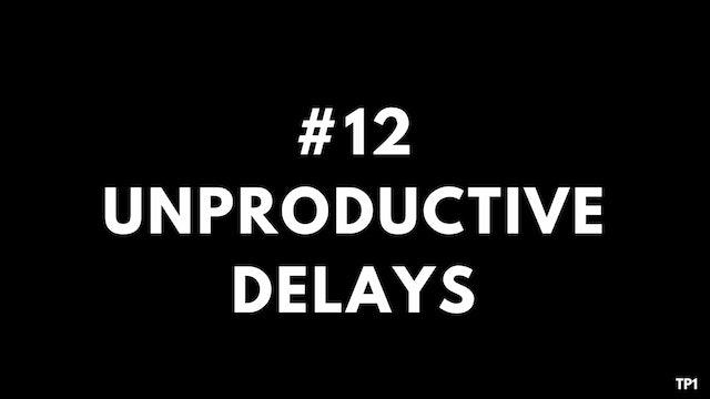 12 TP1 Unproductive delays