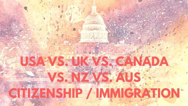USA vs CA/AU/UK Residency/Citizenship