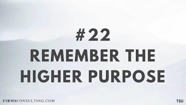 22 TSU Remember the higher purpose