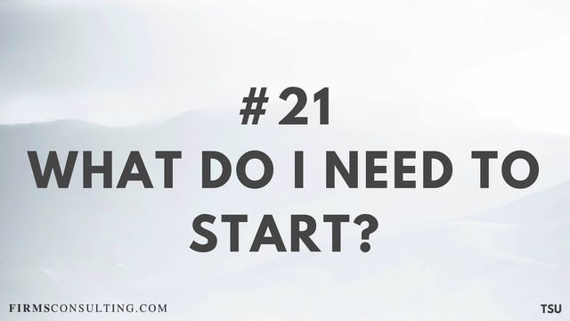 21 TSU What do I need to start?