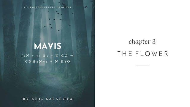 006 Mavis Chapter 3 The Flower