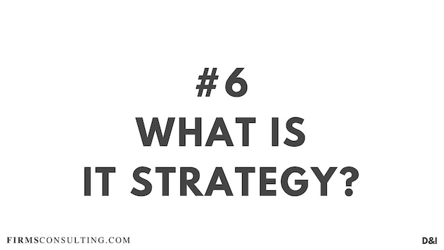 6 D&IT What is IT strategy
