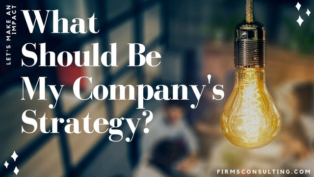 364 FCI What should be my company's strategy