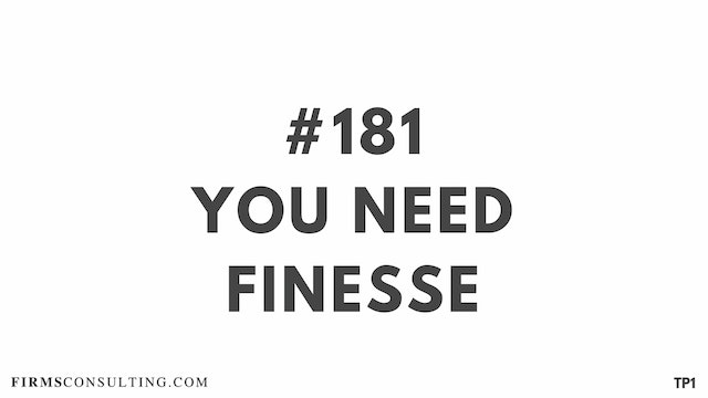 181 114.3 TP1 You need finesse