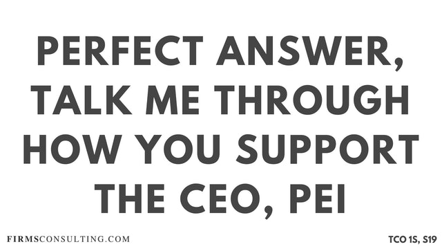 PA12_Perfect Audio Answer, Sanjeev Session 19, Talk me through how you support the CEO, McKinsey PEI