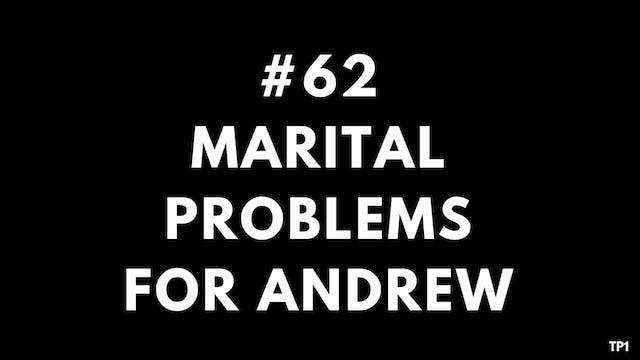 62 TP1 Marital problems for Andrew