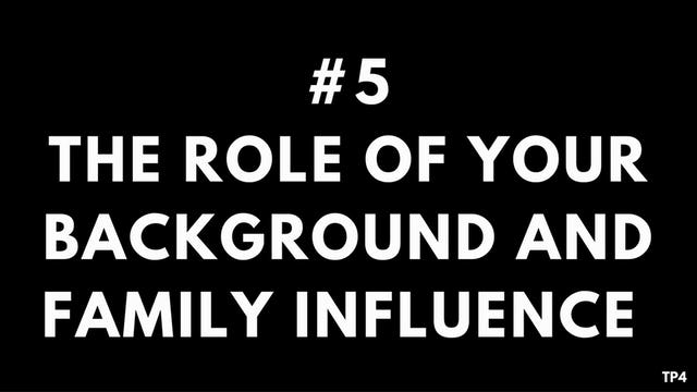 5 T1 TP4 Understanding the role of your background and family influence