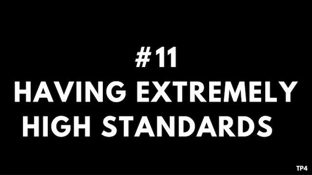 11 T7 TP4 Having extremely high standards