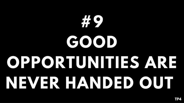 9 T5 TP4 Good opportunities are never handed out