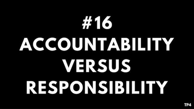 16 T12 TP4 Accountability vs. responsibility
