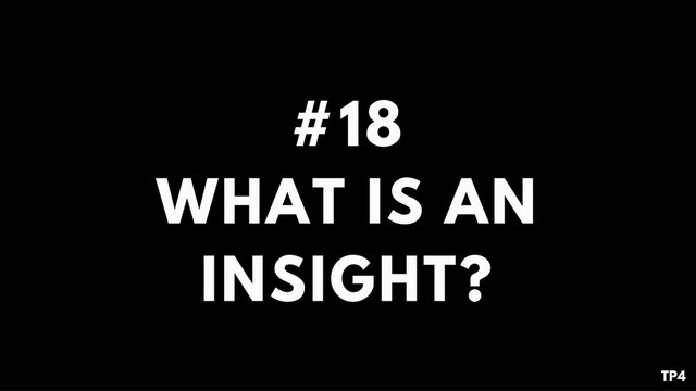 18 T14 TP4 What is an insight