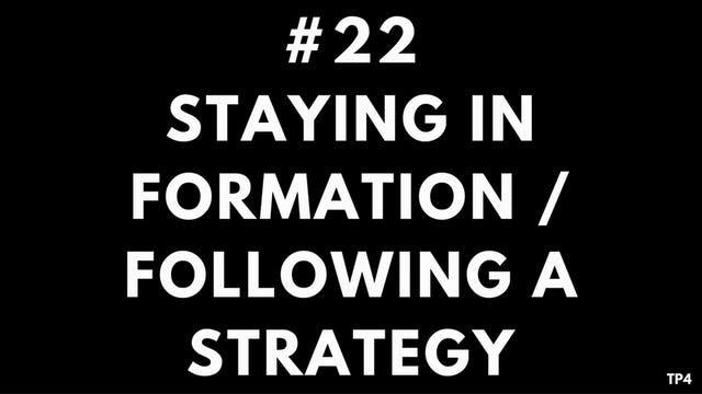 22 T18 TP4 Staying in formation : following a strategy