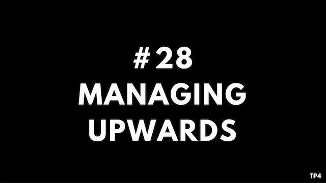 28 T24 TP4 Managing upwards