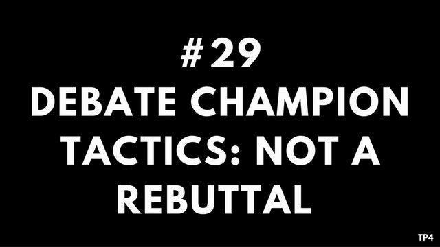 29 T25 TP4 Debate champion tactics no...