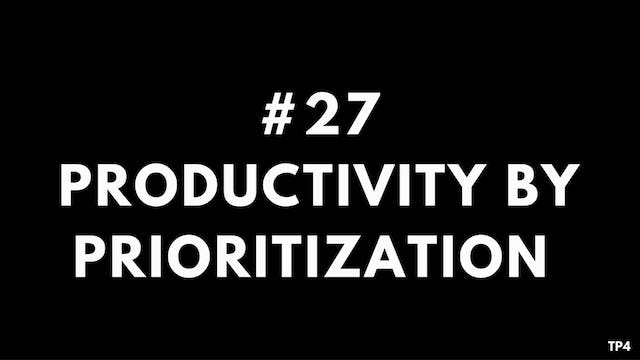27 T23 TP4 Productivity by prioritization