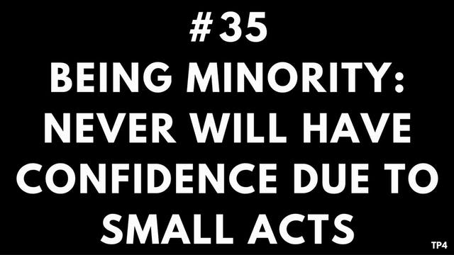 35 T31 TP4 Being Minority - never wil...