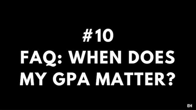 10 4.2 FAQ When does my GPA matter?
