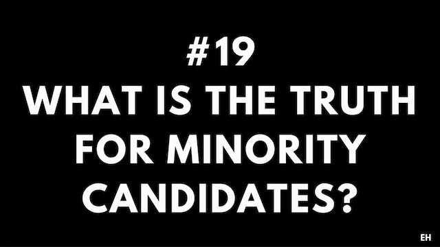 19 6 EH What is the truth for minority candidates