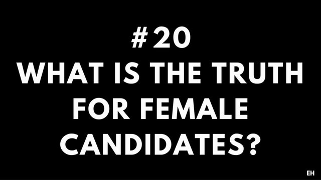 20 7 EH What is the truth for female candidates