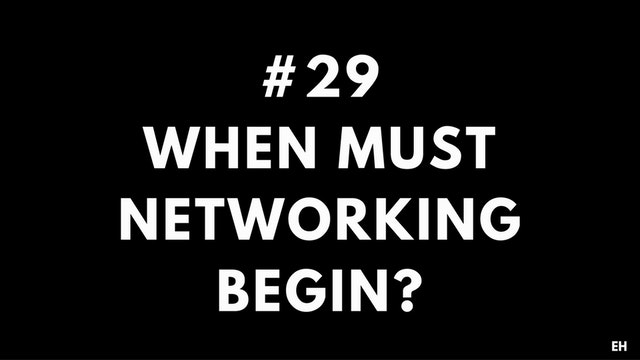 29 10.1 EH Networking. When to begin