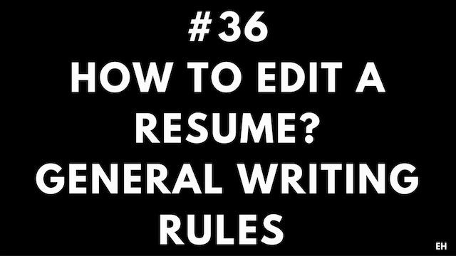 36 10 4 5 EH How to edit a resume. General writing rules