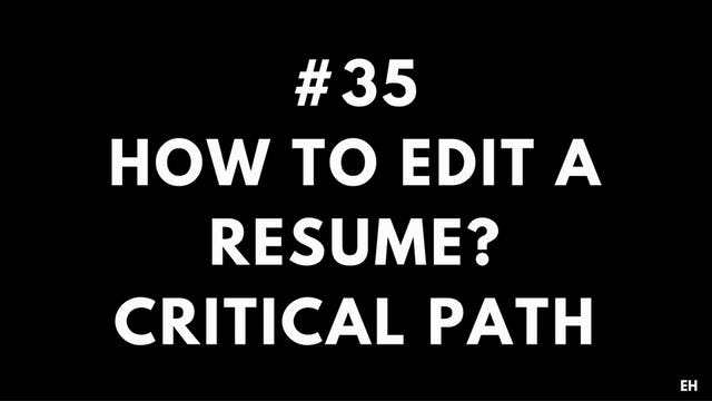 35 10 4 4 EH How to edit a resume. Critical path