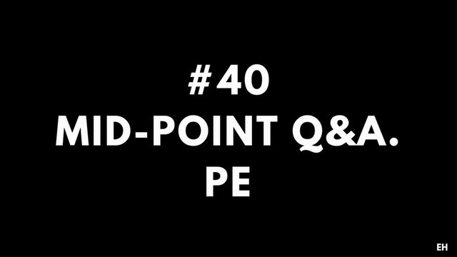 40 10 5 1 EH Mid-Point Q&A. PE