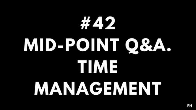 42 10 5 3 Mid-Point Q&A. Time management
