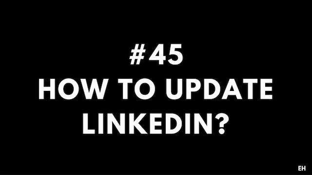 45 10 6 EH Updating LinkedIn